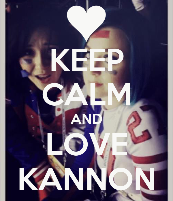 KEEP CALM AND LOVE KANNON