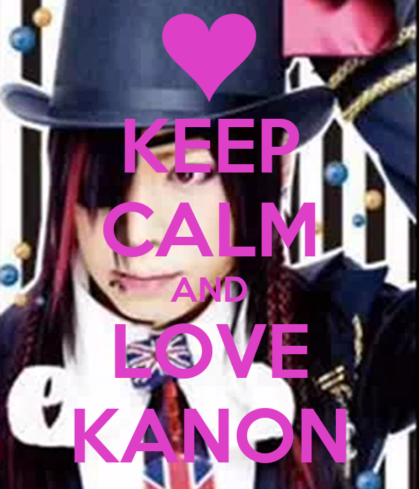 KEEP CALM AND LOVE KANON