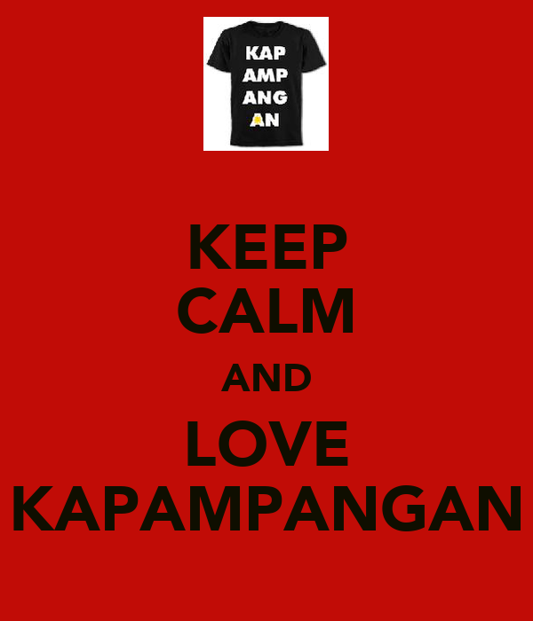 KEEP CALM AND LOVE KAPAMPANGAN