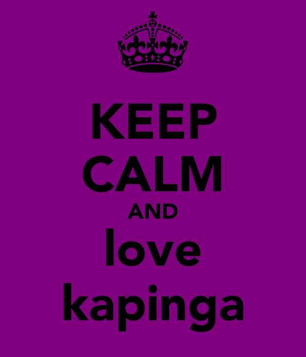 KEEP CALM AND love kapinga