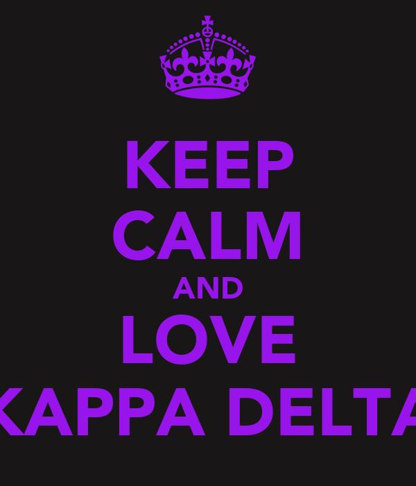 KEEP CALM AND LOVE KAPPA DELTA