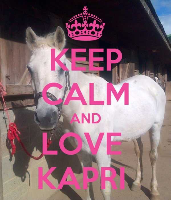 KEEP CALM AND LOVE  KAPRI
