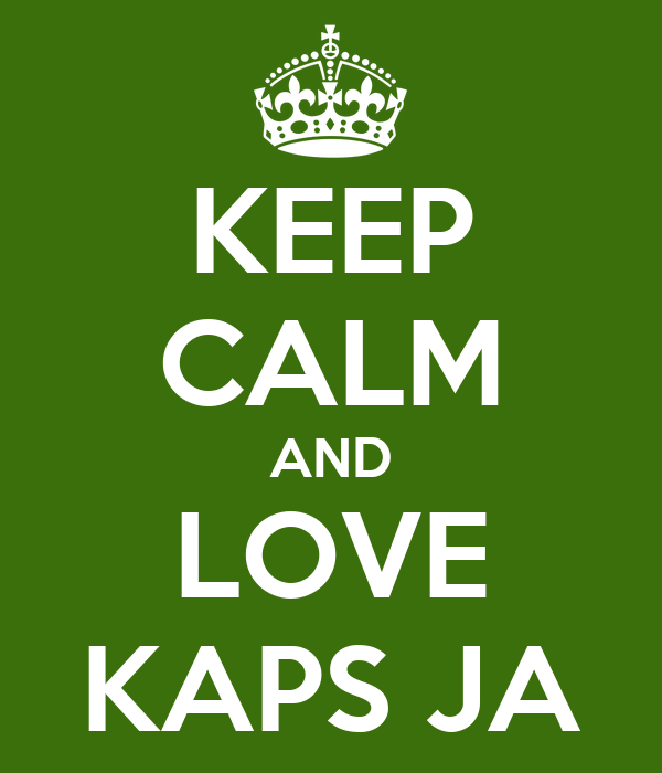KEEP CALM AND LOVE KAPS JA