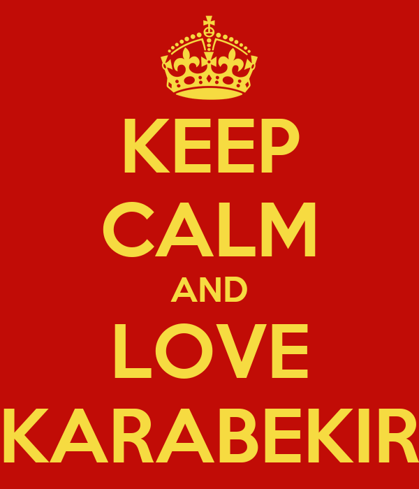 KEEP CALM AND LOVE KARABEKIR