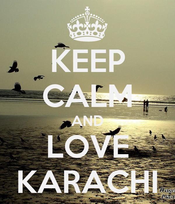 KEEP CALM AND LOVE KARACHI