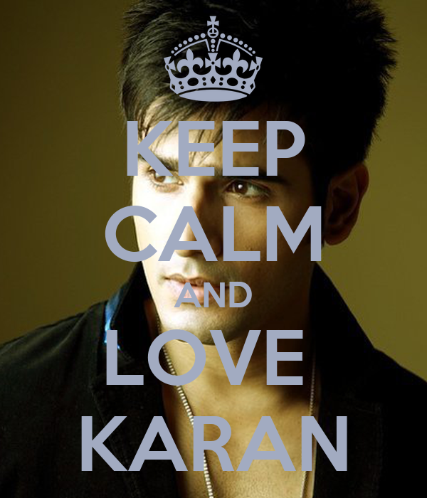 KEEP CALM AND LOVE  KARAN