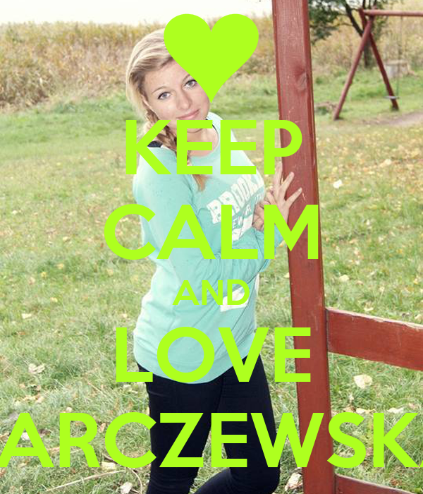 KEEP CALM AND LOVE KARCZEWSKA