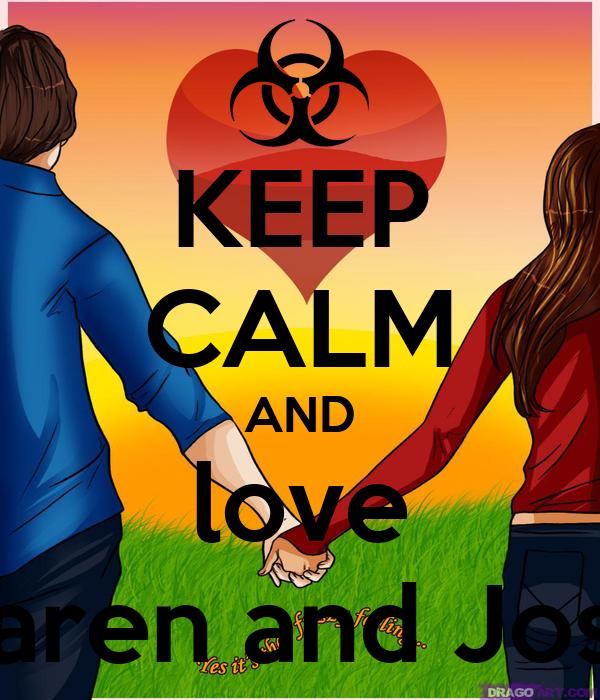 KEEP CALM AND love Karen and Jose