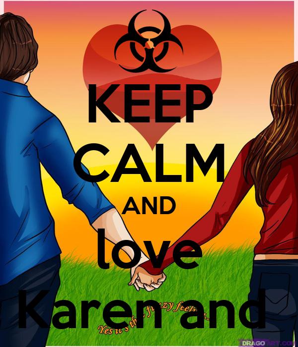 KEEP CALM AND love Karen and
