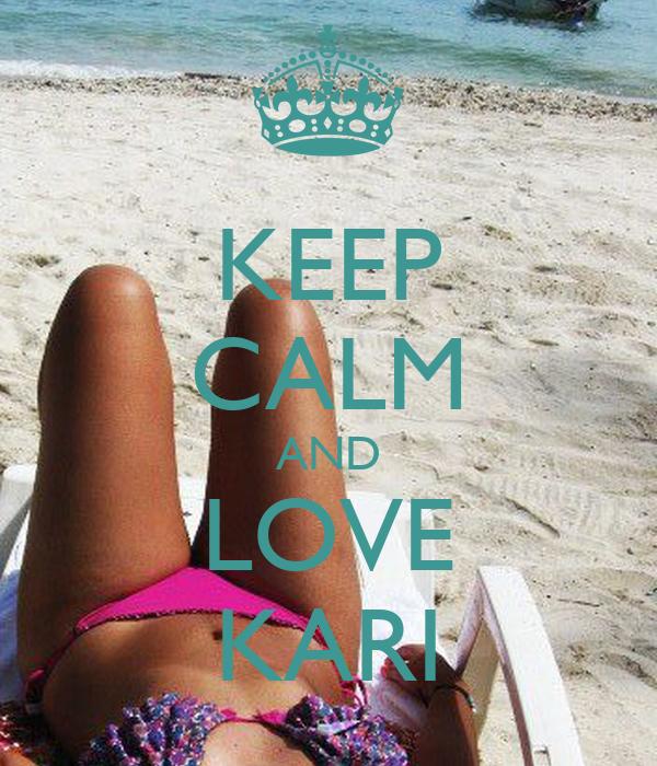 KEEP CALM AND LOVE KARI