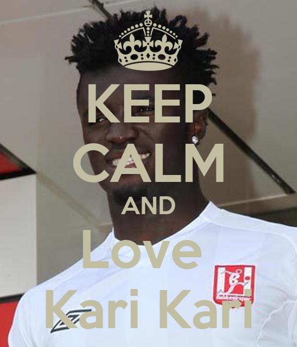 KEEP CALM AND Love  Kari Kari