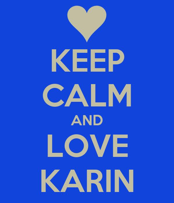 KEEP CALM AND LOVE KARIN