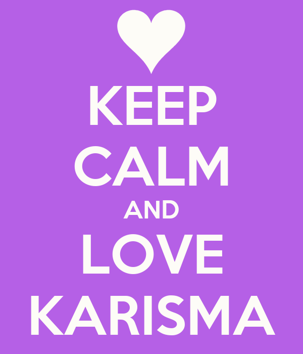 KEEP CALM AND LOVE KARISMA