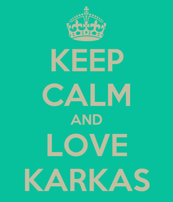 KEEP CALM AND LOVE KARKAS