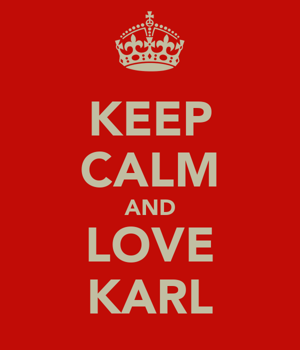 KEEP CALM AND LOVE KARL