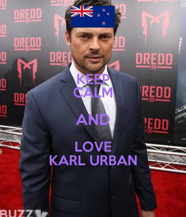 KEEP CALM AND LOVE KARL URBAN