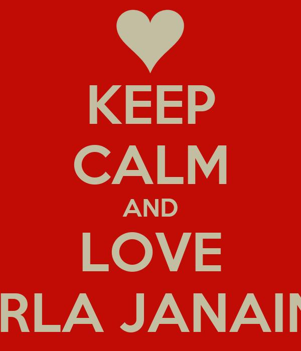KEEP CALM AND LOVE KARLA JANAINA