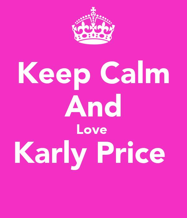 Keep Calm And Love  Karly Price