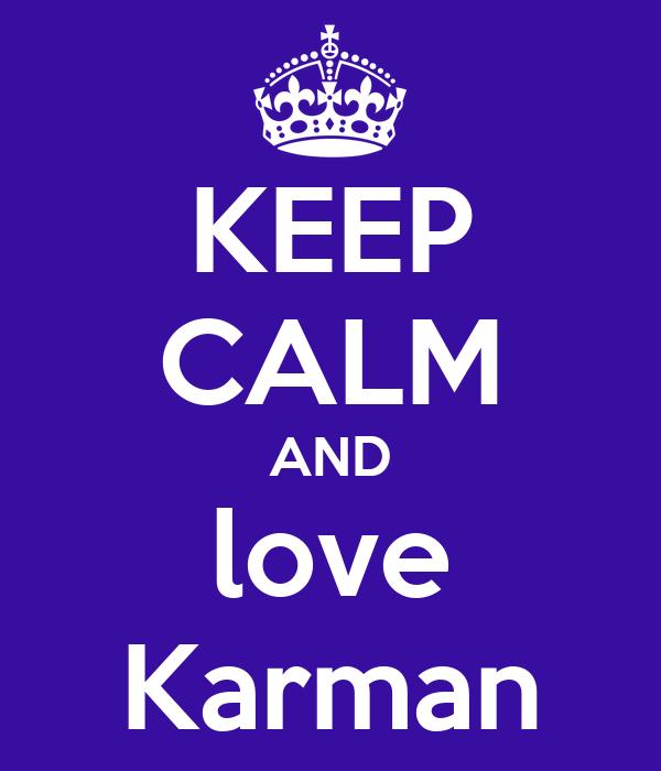 KEEP CALM AND love Karman
