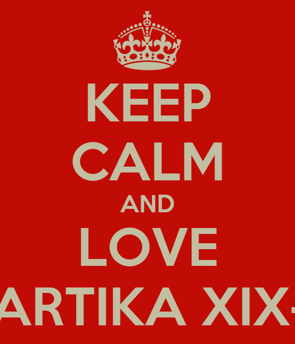 KEEP CALM AND LOVE KARTIKA XIX-5