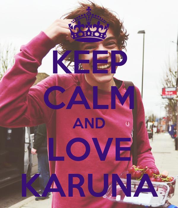 KEEP CALM AND LOVE KARUNA