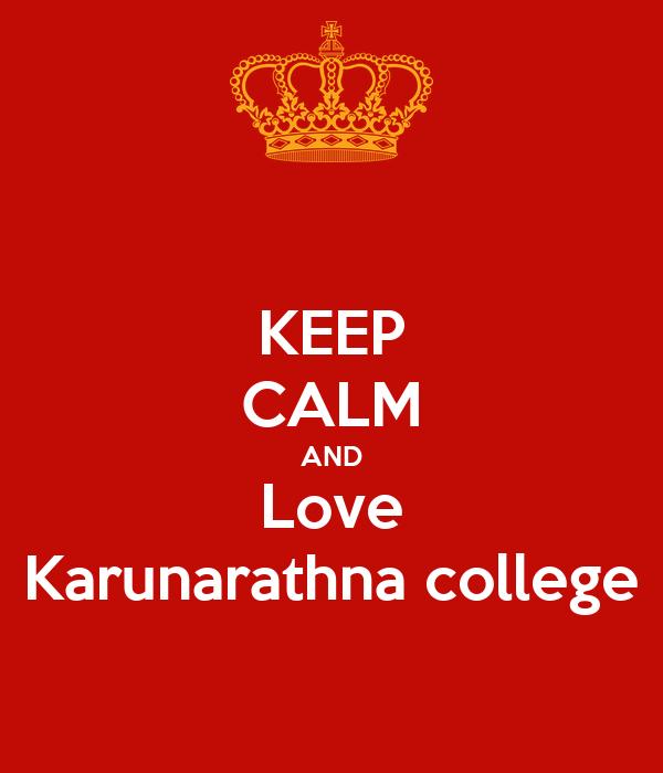 KEEP CALM AND Love Karunarathna college