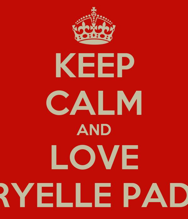 KEEP CALM AND LOVE KARYELLE PADILA