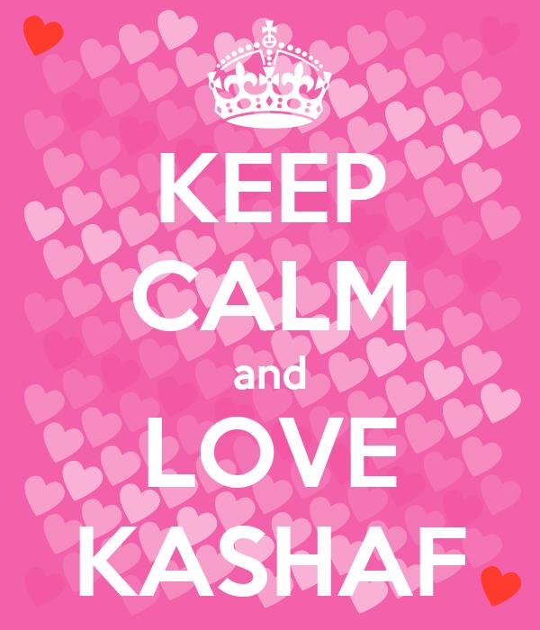 KEEP CALM and LOVE KASHAF