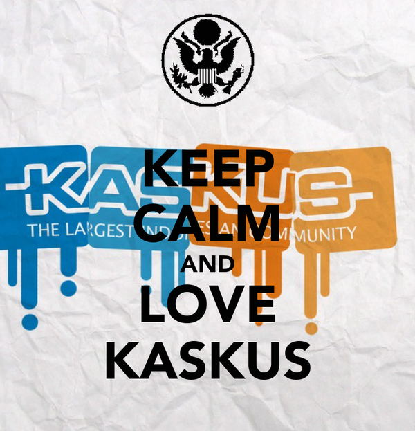KEEP CALM AND LOVE KASKUS