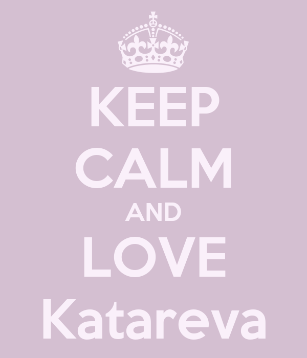 KEEP CALM AND LOVE Katareva