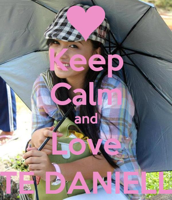 Keep Calm and Love KATE DANIELLE :)