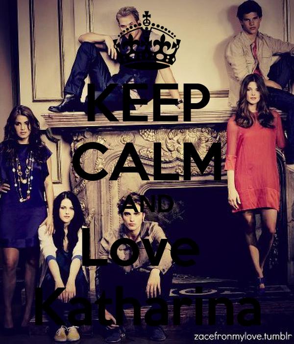 KEEP CALM AND Love  Katharina