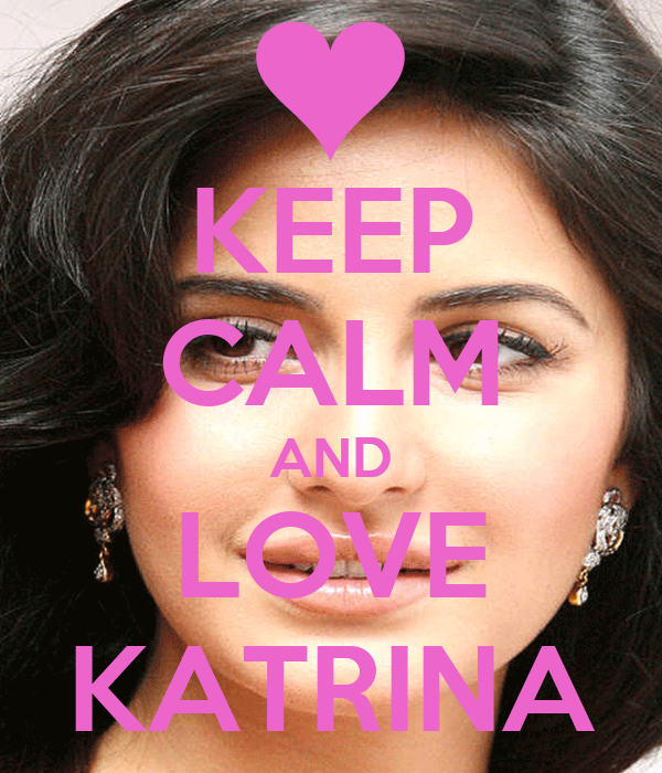 KEEP CALM AND LOVE KATRINA