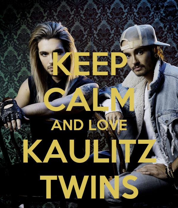 KEEP CALM AND LOVE KAULITZ TWINS