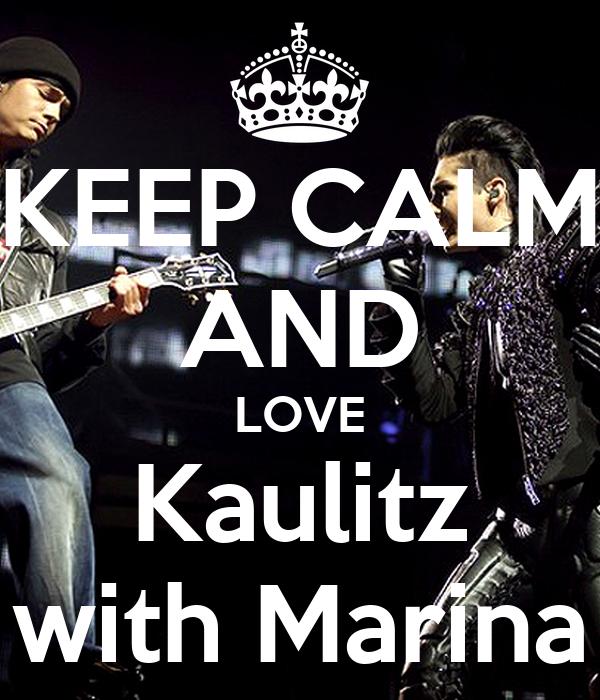 KEEP CALM AND LOVE Kaulitz with Marina