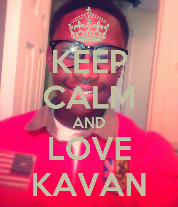 KEEP CALM AND LOVE KAVAN