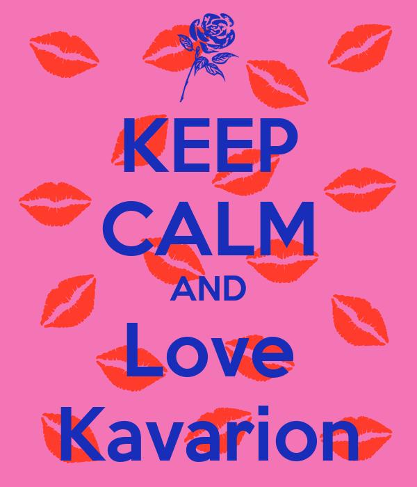 KEEP CALM AND Love Kavarion