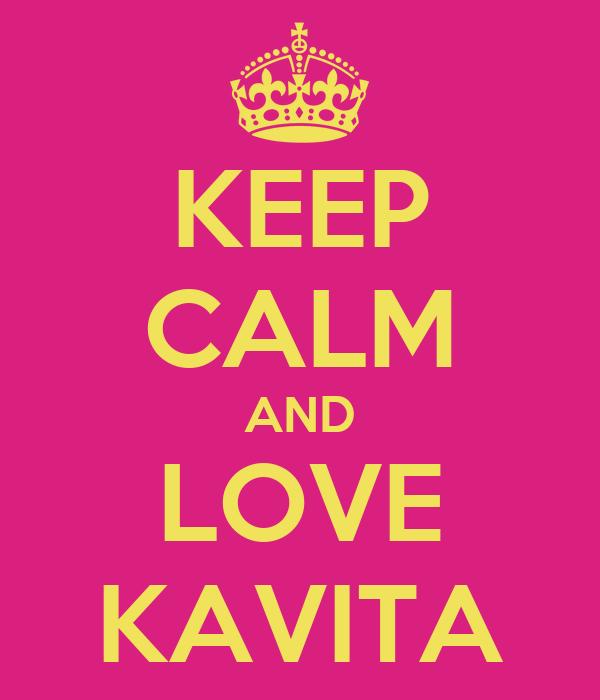 KEEP CALM AND LOVE KAVITA