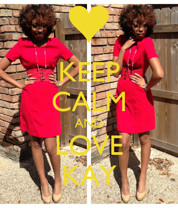 KEEP CALM AND LOVE KAY