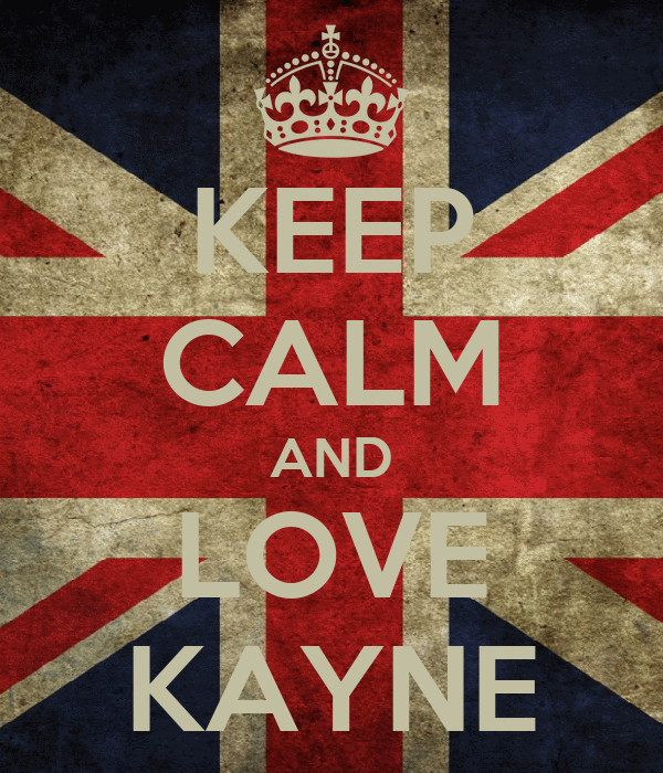 KEEP CALM AND LOVE KAYNE