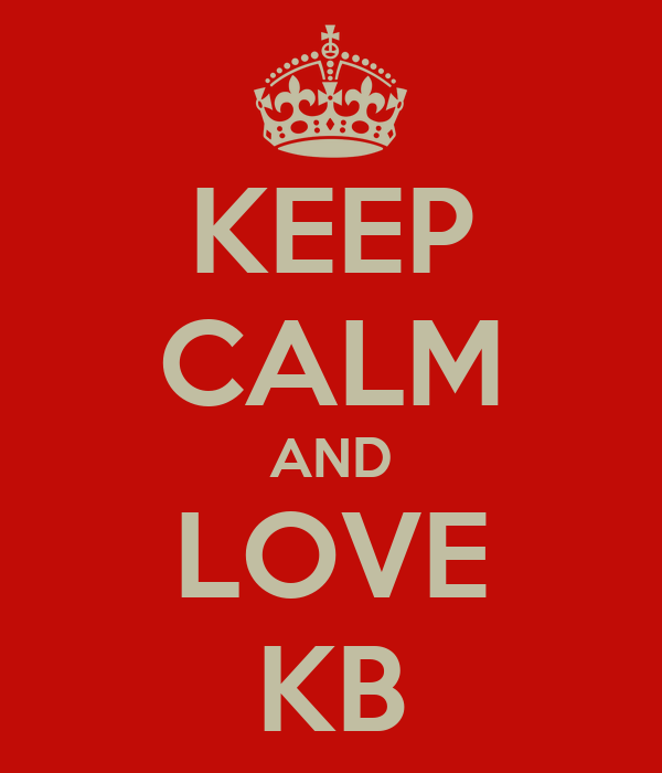 KEEP CALM AND LOVE KB
