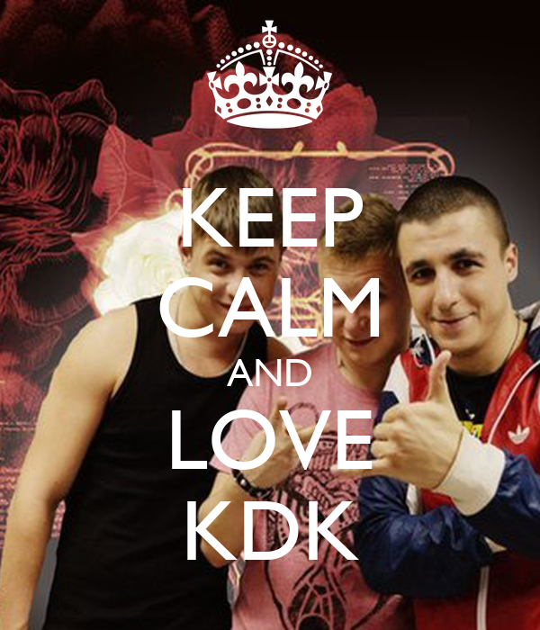 KEEP CALM AND LOVE KDK