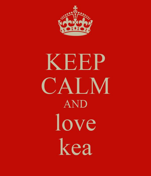 KEEP CALM AND love kea