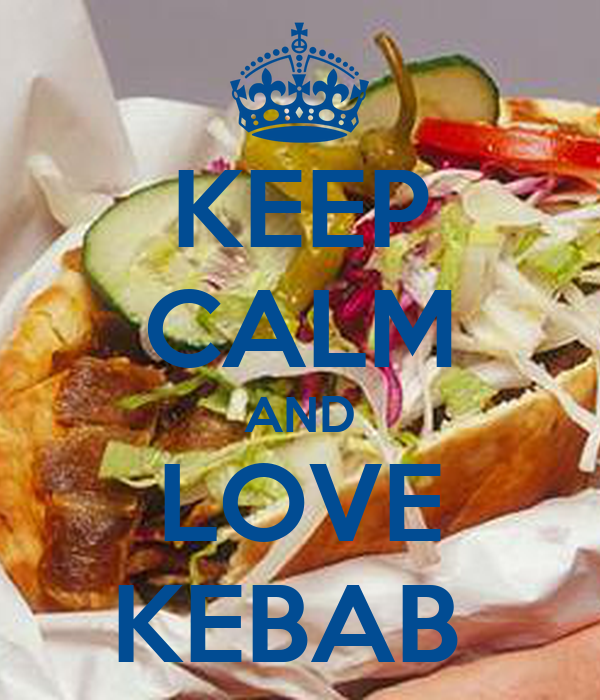 KEEP CALM AND LOVE KEBAB