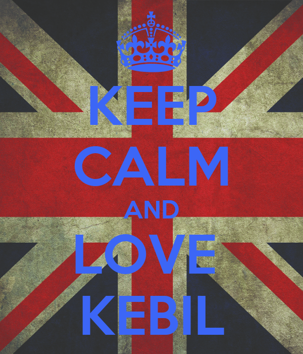 KEEP CALM AND LOVE  KEBIL