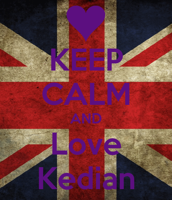 KEEP CALM AND Love Kedian