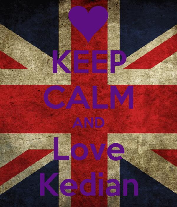 KEEP CALM AND Love Kedian