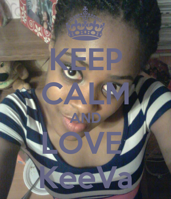 KEEP CALM AND LOVE  KeeVa