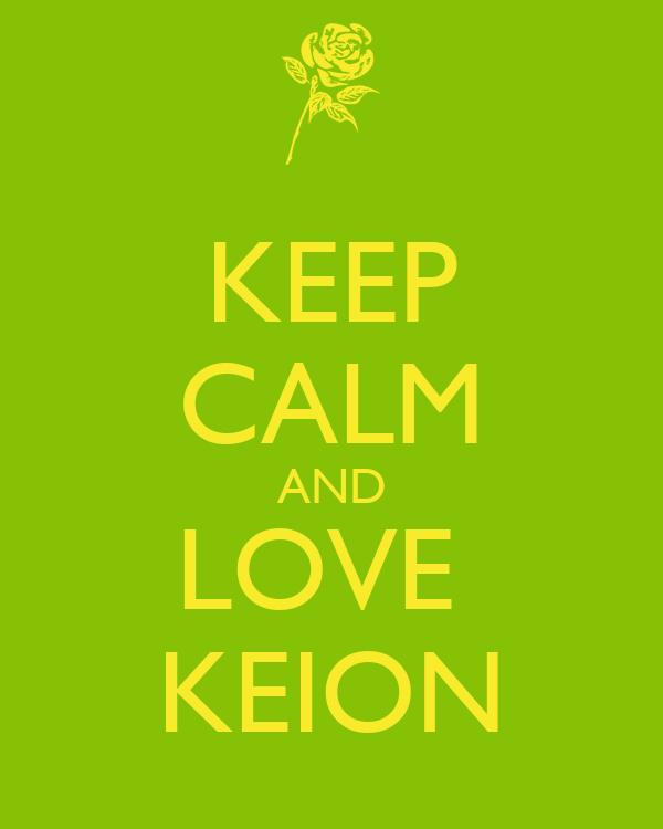 KEEP CALM AND LOVE  KEION