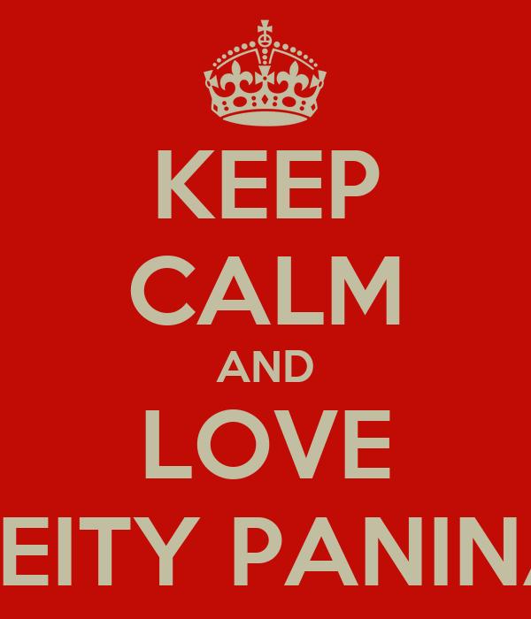 KEEP CALM AND LOVE KEITY PANINA